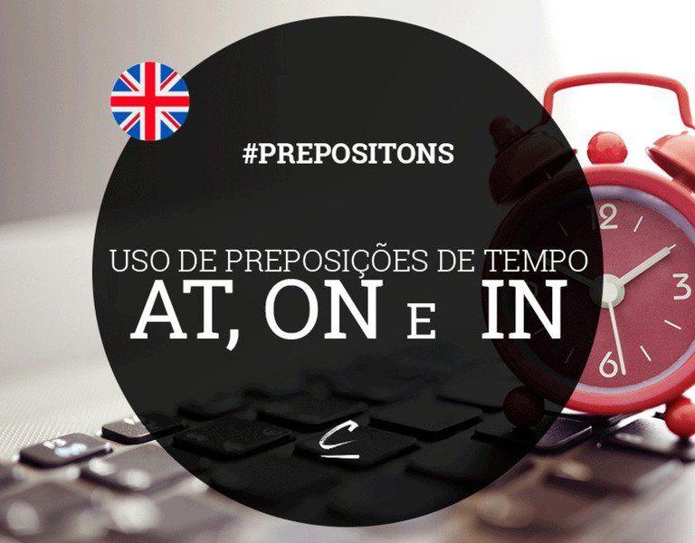 """Preposições de tempo """"at"""" e """"in"""" em inglês"""